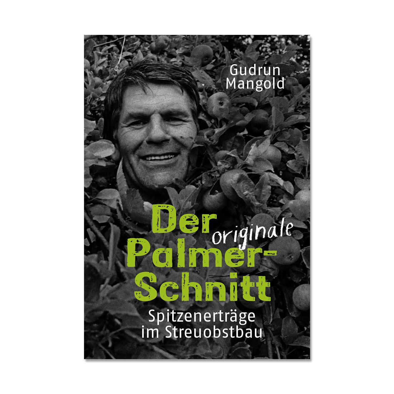 Der originale Palmer-Schnitt - Spitzenerträge im Streuobstbau