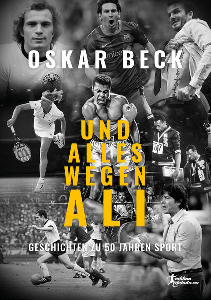 Und alles wegen Ali - Geschichten zu 50 Jahren Sport